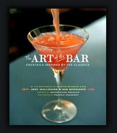 The Art of the Bar: Cocktails Inspired by the Classics.