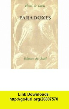 Paradoxes Henri de Lubac ,   ,  , ASIN: B005IYKYC2 , tutorials , pdf , ebook , torrent , downloads , rapidshare , filesonic , hotfile , megaupload , fileserve