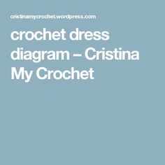 crochet dress diagram – Cristina My Crochet