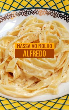 Fettuccine ao molho Alfredo - Pronta em minutos | Mel e Pimenta Pasta Recipes, Dinner Recipes, Cooking Recipes, Molho Alfredo, My Favorite Food, Favorite Recipes, Confort Food, Lotsa Pasta, Cooking Time