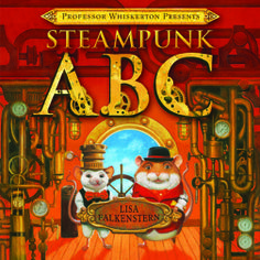 The cover of my picture book, Professor Whiskerton Presents Steampunk ABC http://www.amazon.com/gp/product/1477847227/ref=s9_psimh_gw_p14_d0_i1?pf_rd_m=ATVPDKIKX0DER&pf_rd_s=center-2&pf_rd_r=07S77JFV7D3X11QSX13X&pf_rd_t=101&pf_rd_p=1688200382&pf_rd_i=507846