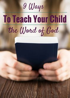 9 Ways to Teach Your Kids the Word of God | Intoxicated On Life
