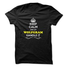 Awesome Tee Keep Calm and Let WOLFGRAM Handle it T-Shirts