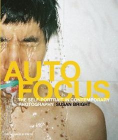 Auto Focus: The Self-Portrait in Contemporary Photography: SusanBright