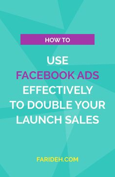 How to Use Facebook Ads Effectively to Double Your Launch Sales
