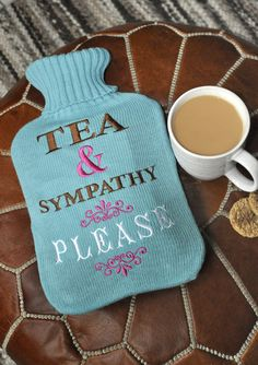 Hot Water Bottle Tea And Sympathy! haha need this, my flu recovery plan! tea, hot water bottle(minus the alcohol) and pinterest