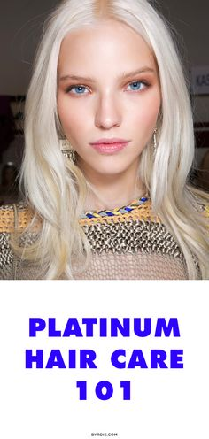 6 hair-strengthening tips every platinum blonde girl needs to know