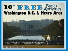 10 Free Family Activities for Washington D.C. & Metro Area {Staycation 2012}