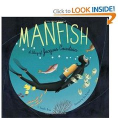 Biography Picture Book: Before Jacques Cousteau became an internationally known oceanographer and champion of the seas, he was a curious little boy. In this lovely biography, poetic text and gorgeous paintings combine to create a portrait of Jacques Cousteau that is as magical as it is inspiring.
