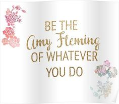 'Be the Amy Fleming of Whatever You Do' Poster by timelessdreams Heartland Amy, Finding Yourself, Paper, Frame, Fun, Prints, Design, Picture Frame