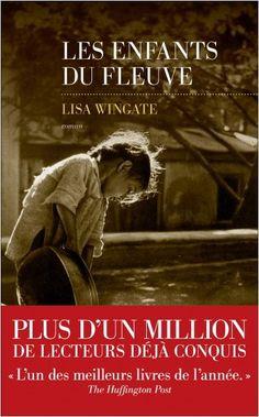 Les enfants du fleuve, de Lisa WINGATE (Auteur). Un roman poignant sur l'amour fraternel et le poids des secrets trop longtemps gardés.
