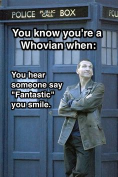 "You know you're a Whovian when: You hear someone say ""Fantastic"" you smile. :)"
