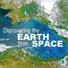 Discovering the earth from space - CALVENDO calendar - #satellite #images #earth #calendar #calvendo