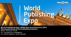 World Publishing Expo (IFRA Expo & Conference) 2013 The Annual Event of the Publishing Industry 베를린 출판산업 박람회