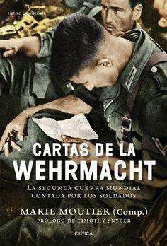 Cartas de la Wehrmacht : a Segunda Guerra Mundial contada por los soldados / Marie Moutier (comp.) http://fama.us.es/record=b2662345~S5*spi