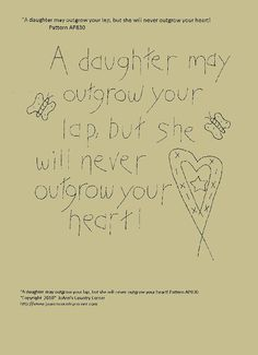 """Primitive Stitchery E-Pattern """"A daughter may outgrow your lap, but she will never outgrow your heart! Primitive Embroidery, Primitive Stitchery, Primitive Patterns, Primitive Crafts, Primitive Decorations, Cross Stitch Embroidery, Embroidery Patterns, Hand Embroidery, Cross Stitch Patterns"""