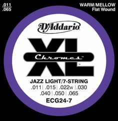 D'Addario ECG24-7 Chromes Flat Wound 7-String Electric Guitar Strings, Jazz Light, 11-65 by D'Addario. $12.46. From the Manufacturer                ECG24-7, based on the gauges of D'Addario's best selling gauge of flatwound strings with an additional low B 7th string (.065), delivers a balance of smooth feel, warm/mellow tone and optimal tension. Ideal for traditional jazz, rockabilly twang, R and some pop/rock styles. Designed specifically for 7-String electric guitars.D'...