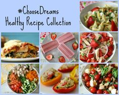 #ChooseDreams Healthy Recipe Collection - Light refreshing, easy meals that is perfect for using with summer produce.