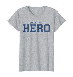 26f6e606b9c84 Jesus Is My Hero Cool Christian T Shirt for Women