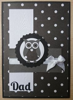 Handmade Stampin' UP Owl monochrome Dad card - suitable for Birthday or Father's Day