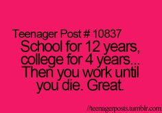 LOL isn't that the truth....unless you're an entrepreneur :-) #teenagerpost