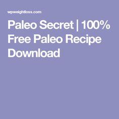 Paleo Secret   100% Free Paleo Recipe Download