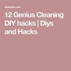 12 Genius Cleaning DIY hacks | Diys and Hacks
