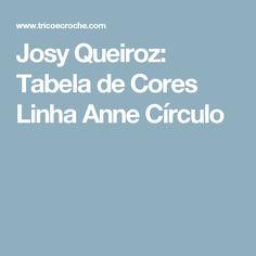 Josy Queiroz: Tabela de Cores Linha Anne Círculo