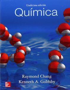 Química / Raymond Chang, Kenneth A. Goldsby ; revisión técnica, Rodolfo Álvarez Manzo, Silvia Ponce López