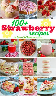 Over 100 Strawberry Recipes for your enjoyment - cakes, cupcakes, cookies, muffins, pies, drinks and SO much more! | http://MomOnTimeout.com