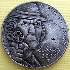 "Hobo Nickel Handcarved by AC . ""In Gun we trust"" Hobo Nickel, Coin Art, Skull Art, Skulls, Hand Carved, Trust, Coins, Money, Rooms"