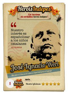 """#HeroisIndepes 01. José Ignacio Wert: """"Nuestro interés es nacionalizar los niños españoles"""". ✭✭✭✭✭"""