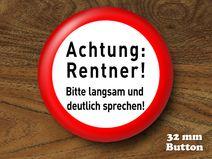 Button »Achtung Rentner« 32 mm