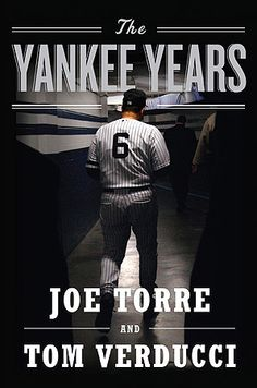 The Yankee Years - Joe Torre's epically awesome autobiography