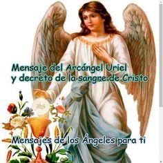 Feliz día del Señor! te dejo un nuevo Mensaje del Arcángel Uriel y decreto de PROTECCIÓN DE LA SANGRE DE CRISTO + decreto de la espada azul del Arcángel Miguel