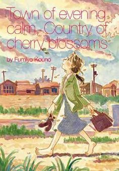 """This thoughtful book is about the struggle to understand the human impact of the bombing of Hiroshima.  Fumiyo Kouno's """"Town of Evening Calm, Country of Cherry Blossoms."""""""