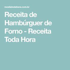 Receita de Hambúrguer de Forno - Receita Toda Hora
