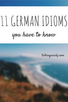 Learn these 11 German idioms and sound like a native.