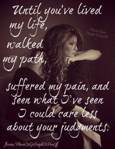 until you ve lived my life walked my path - Google Search