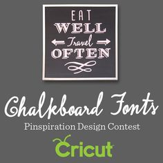 #Cricut - Pin this & win! Create a board filled with Chalkboard Fonts inspiration, make a Chalkboard Fonts project-- and win! Details at http://on.fb.me/113r52t