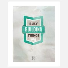 Busy Building Things Print