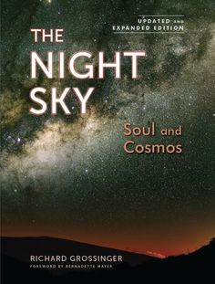 Richard Grossinger, The Night Sky. A valuable guide to the cosmos. A veritable dictionary of poetic/cosmic/spiritual myth.