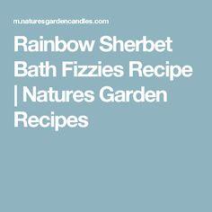 Rainbow Sherbet Bath Fizzies Recipe | Natures Garden Recipes