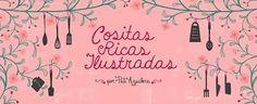 Cositas Ricas Ilustradas por Pati Aguilera Chilean Recipes, Chilean Food, Cookbook Design, Cookbook Ideas, Best Cookbooks, Food Illustrations, Aguilera, Tortilla, Spanish Class