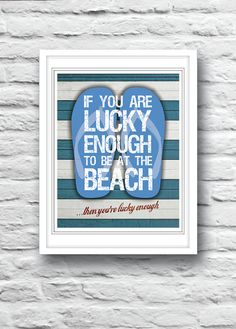 Hey, I found this really awesome Etsy listing at https://www.etsy.com/listing/165509489/beach-decor-beach-art-quote-poster