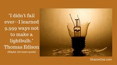 If You Haven't Had A Failure, Why Not?