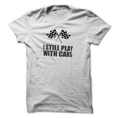 I Still Play With Cars shirts LIMITED TIME ONLY. ORDER NOW if you like, Item Not Sold Anywhere Else. Amazing for you or gift for your family members and your friends. Thank you #Automotive #dog