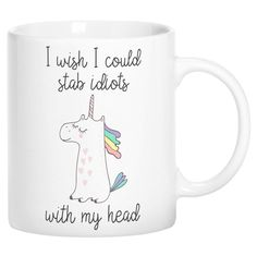 Mugvana Coffee Mugs I Wish I Could Stab Idiots with my Head Unicorn Funny Novelty Ceramic Coffee Mug Cup Gifts for Men or Women with Gift Box Cute Mugs, Funny Mugs, Funny Gifts, Coffee Cups, Tea Cups, Unicorn Coffee Mug, Mug Cup, Ceramic Mugs, Ceramics