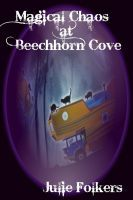 Magical Chaos at Beechhorn Cove  3rd in the series, an ebook by Julie Folkers at Smashwords