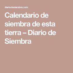 Calendario de siembra de esta tierra – Diario de Siembra